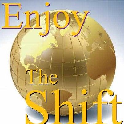 enjoy the shift