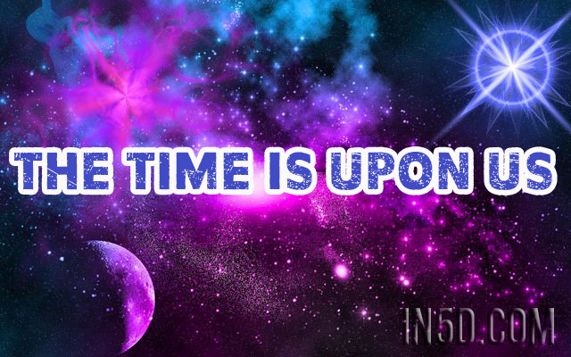 the-time-is-upon-us