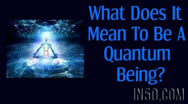 Quantum Being